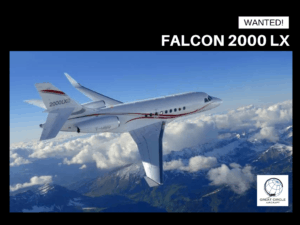 Wanted- Dassault Falcon 2000 LX